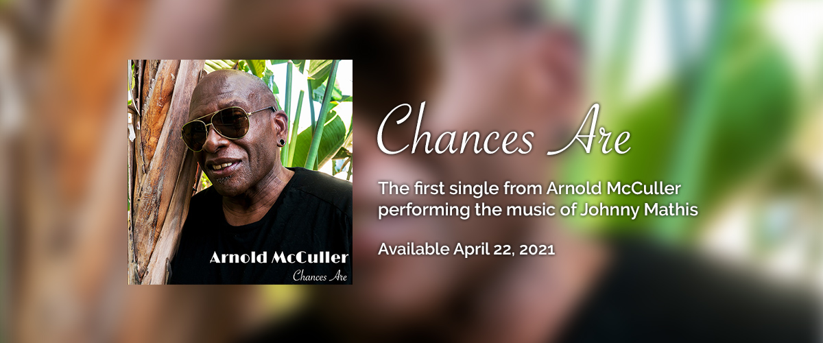 Arnold McCuller performs Chances Are by Johnny Mathis