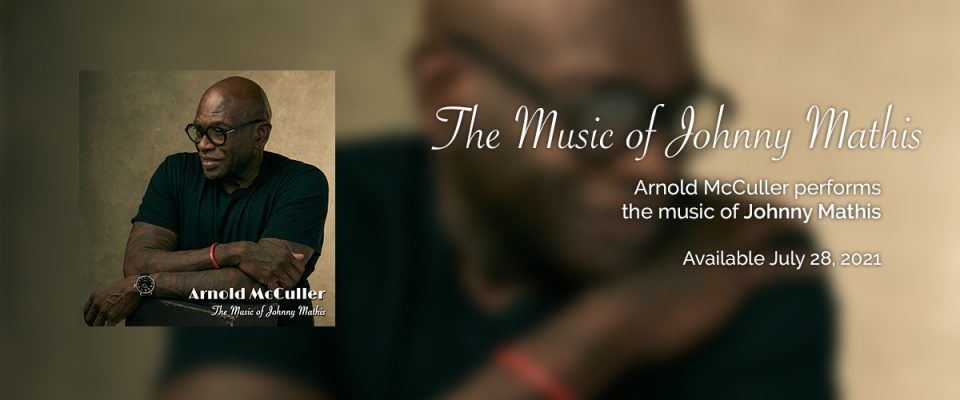 Arnold McCuller performs Johnny Mathis Wonderful Wonderful